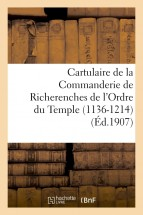 Cartulaire de la Commanderie de Richerenches de l'Ordre du Temple 1136-1214