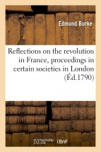 Reflections on the revolution in France , proceedings in certain societies in London (Éd.1790)