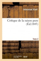 Critique de la raison pure. Tome 2 (Éd.1845)