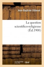 La question scientifico-religieuse