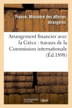 Arrangement financier avec la Grèce : travaux de la Commission internationale chargée