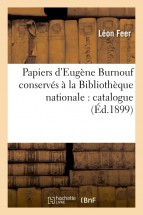 Papiers d'Eugène Burnouf conservés à la Bibliothèque nationale : catalogue