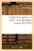 La Question agraire en Italie : le Latifundium romain