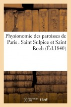 Physionomie des paroisses de Paris : Saint Sulpice et Saint Roch