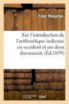 Sur l'introduction de l'arithmétique indienne en occident et sur deux documents importants
