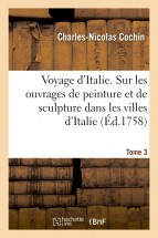 Voyage d'Italie. Tome 3