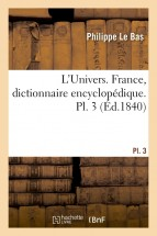 L'Univers. France, dictionnaire encyclopédique. Pl. 3