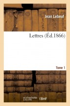 Lettres. Tome 1