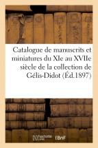 Catalogue de manuscrits et miniatures du XIe au XVIIe siècle, ouvrages d'ornementations, estampes