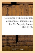 Catalogue d'une collection de monnaies romaines de feu M. Auguste Racine