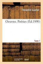 Oeuvres. Poésies. Tome 1