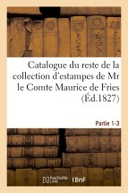 Catalogue du reste de la collection d'estampes de Mr le Comte Maurice de Fries appartenant