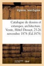 Catalogue de dessins anciens et estampes, architecture, ornements, décorations théâtrales