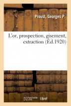 L'or, prospection, gisement, extraction