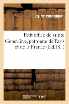 Petit office de sainte Geneviève, patronne de Paris et de la France