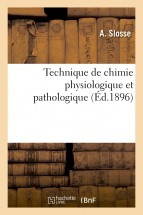 Technique de chimie physiologique et pathologique