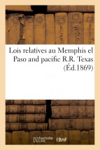 Lois relatives au Memphis el Paso and pacific R.R. Texas