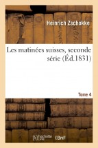 Les matinees suisses, seconde serie. Tome 4