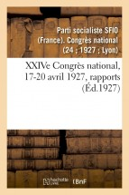XXIVe Congrès national, 17-20 avril 1927, rapports