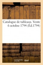 Catalogue de tableaux. Vente 6 octobre 1794