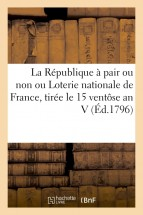 La République à pair ou non, ou Loterie nationale de France, tirée le 15 ventôse an V