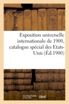 Exposition universelle internationale de 1900, catalogue spécial des Etats-Unis