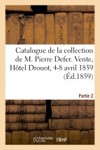 Catalogue de la collection de M. Pierre Defer. Partie 2