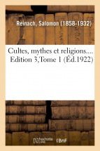 Cultes, mythes et religions.... Edition 3,Tome 1