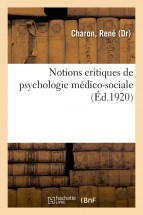 Notions critiques de psychologie médico-sociale