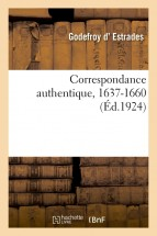 Correspondance authentique, 1637-1660