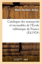 Catalogue des manuscrits et incunables de l'École rabbinique de France