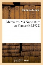 Mémoires. Ma Nonciature en France