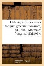Catalogue de monnaies antiques grecques romaines, gauloises