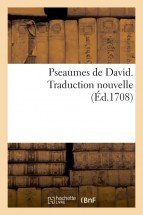 Pseaumes de David. Traduction nouvelle