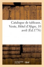 Catalogue de tableaux. Vente, Hôtel d'Aligre, 10 avril