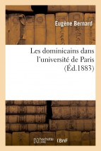Les dominicains dans l'université de Paris ou Le grand couvent des jacobins de la rue Saint-Jacques