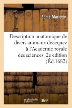 Description anatomique de divers animaux dissequez à l'Academie royale des sciences. 2e edition
