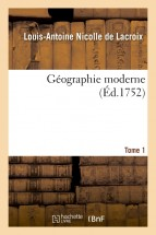 Géographie moderne. Tome 1