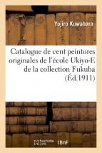 Catalogue de cent peintures originales de l'école Ukiyo-E de la collection Fukuba