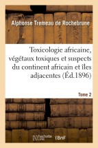 Toxicologie africaine. Tome 2. Fascicule 1-2