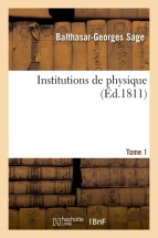 Institutions de physique. Tome 1