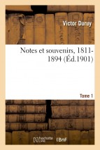 Notes et souvenirs, 1811-1894. Tome 1