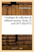 Catalogue de collection de tableaux anciens. Vente, 21 avril 1875
