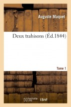 Deux trahisons. Tome 1