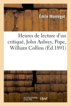 Heures de lecture d'un critiqué, John Aubrey, Pope, William Collins