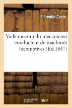 Vade-mecum du mécanicien conducteur de machines locomotives