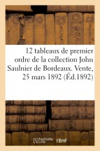 12 tableaux modernes de premier ordre de la collection John Saulnier de Bordeaux