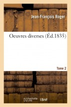 Oeuvres diverses. Tome 2
