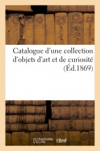 Catalogue d'une collection d'objets d'art et de curiosité
