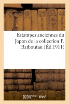 Estampes anciennes du Japon de la collection P. Barboutau